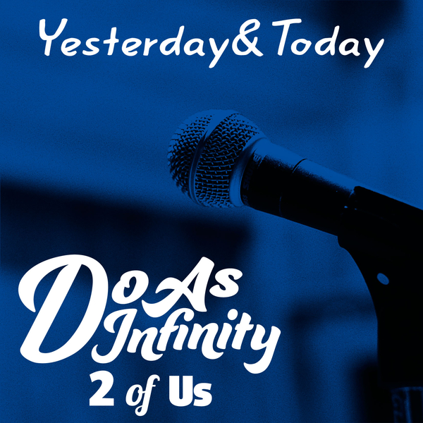 ⑪「Yesterday & Today [2 of Us]」