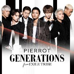 GENERATIONS from EXILE TRIBE「PIERROT」