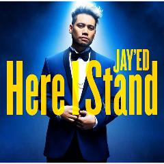 JAY'ED「Here I Stand」