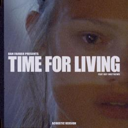 Time For Living (feat. Boy Matthews) [Acoustic Version]