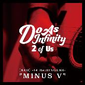 "2 of Us [RED] -14 Re:SINGLES- ""MINUS V"""