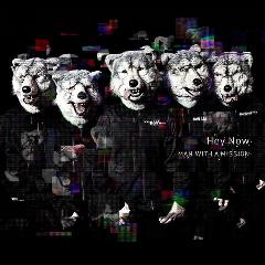 MAN WITH A MISSION「Hey Now」