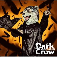 MAN WITH A MISSION「Dark Crow」