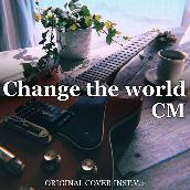 Change the world  CM ORIGINAL COVER INST Ver.