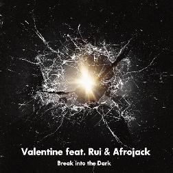 Break into the Dark/Valentine feat. Rui & Afrojack 歌詞・試聴 ...