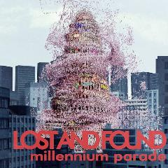 millennium parade「lost and found」