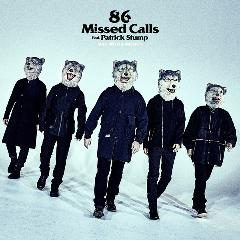 MAN WITH A MISSION「86 Missed Calls feat. Patrick Stump」
