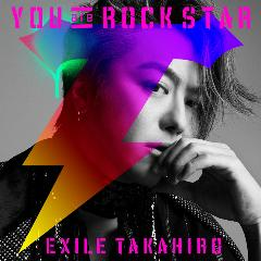 EXILE TAKAHIRO「YOU are ROCK STAR」