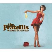 The Fratellis (Whistle For The Choir)