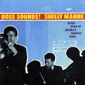 Boss Sounds: Shelly Manne & His Men At Shelly's Manne-Hole [Live]