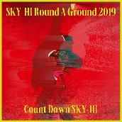 SKY-HI Round A Ground 2019 ~Count Down SKY-HI~<2019.12.11 @ TOYOSU PIT>