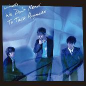 We Don't Need To Talk Anymore 通常盤
