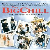 More Songs From The Original Soundtrack Of The Big Chill 15th Anniversary
