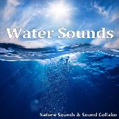 水の音 -Pure Sounds of Water and Aqua-