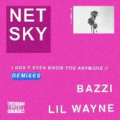 I Don't Even Know You Anymore (Remixes) featuring Bazzi, リル・ウェイン