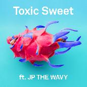 Toxic Sweet feat. JP THE WAVY