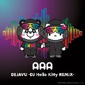 DEJAVU (DJ Hello Kitty REMIX)
