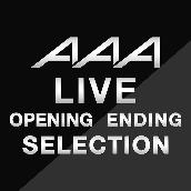 AAA LIVE『opening/ending Collection』