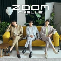 CNBLUE「ZOOM」