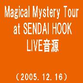 Magical Mystery Tour at SENDAI HOOK(2005.12.16)(westview)