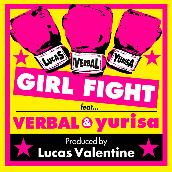"""GIRL FIGHT feat. VERBAL & yurisa"