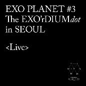 EXO PLANET #3 The EXO'rDIUM[dot] [Live]
