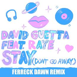 Stay (Don't Go Away) [feat. Raye] [Ferreck Dawn Remix]
